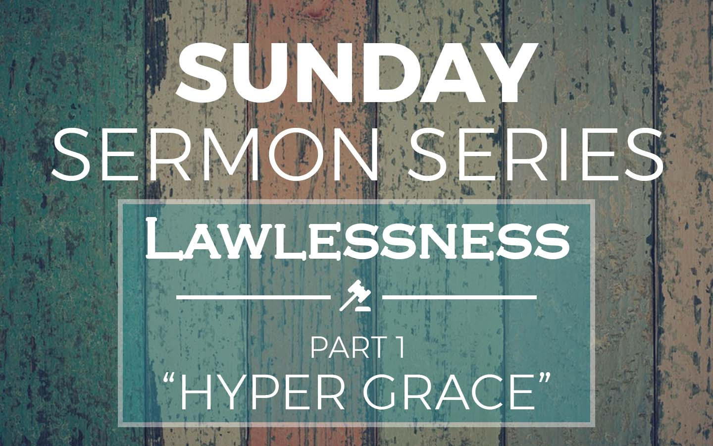 "Lawlessness Part 1 ""Hyper Grace"""