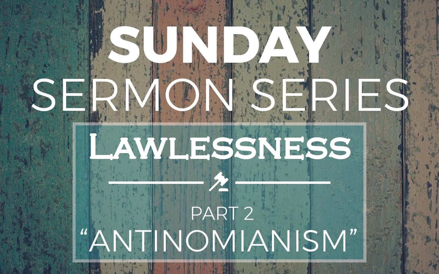 "Lawlessness Part 2 ""Antinomianism"""