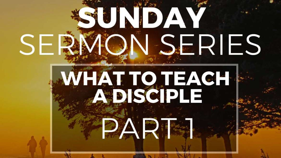 What to Teach a Disciple
